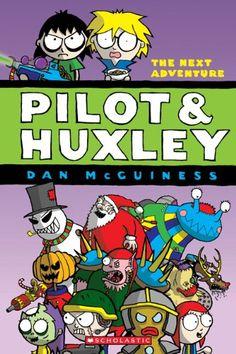 The Pilot & Huxley #2: The Next Adventure: Dan McGuiness: 9780545268455: Amazon.com: Books