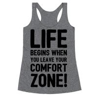 Life Begins When You Leave Your Comfort Zone! Racerback