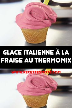 Italian strawberry ice cream with thermomix Italian Ice Cream, Vegan Ice Cream, Dessert Thermomix, Flan, Strawberry Ice Cream, Tupperware, Creme, Sorbets, Diners