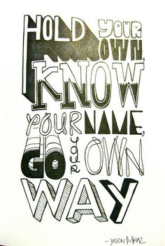 Jason Mraz Lyrics by cale leroy, via Flickr    just also happens to be one of my favorite songs!
