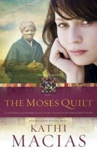 The Moses Quilt - can't wait to read Kathi's latest book.