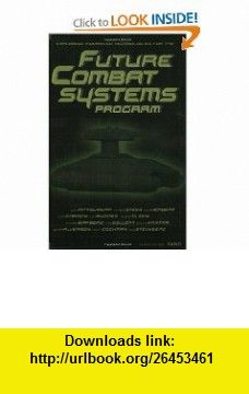 Exploring Advanced Technologies for the Future Combat Systems Program (9780833030269) John Matsumura, Randall Steeb, Tom Herbert, John Gordon, Russell Glenn, Fredael Gellert, Phyllis Kantar , ISBN-10: 0833030264  , ISBN-13: 978-0833030269 ,  , tutorials , pdf , ebook , torrent , downloads , rapidshare , filesonic , hotfile , megaupload , fileserve