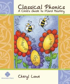 Classical Phonics Sample Classical Phonics is a deceptively simple little book…