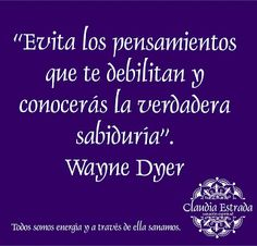 Wayne Dyer, Best Quotes, Life Quotes, Positive Mind, Osho, Spanish Quotes, New Words, Self, Mindfulness