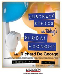 """Mark your calendar for """"Business Ethics in Today's Global Economy"""" by Richard De George -   University Distinguished Professor of Philosophy, of Russian and East European Studies, and of Business Administration, and Co-Director of the International Center for Ethics in Business at the University of Kansas  December 5, 2012 7:30-9:00 p.m.  C. Shaw Smith 900 Room, Alvarez College Union.  Event is FREE and open to the public."""
