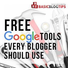 Free DIY Google Tools and Ideas for Bloggers