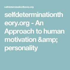 Selfdeterminationtheory - An Approach to human motivation & personality Interesting Reads, Body Shapes, Leadership, Psychology, Personality, Motivation, Education, Reading, Health