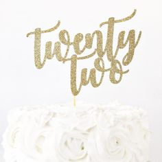 Twenty Two Cake Topper / 22 Years Old / 22nd Birthday / Feeling 22 / Custom Age Cake Topper / Birthday Cake Topper / Milestone Birthday by GlitterDesignsCo on Etsy https://www.etsy.com/listing/515648483/twenty-two-cake-topper-22-years-old-22nd