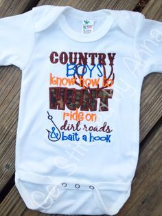 Items similar to Country Boys know how to hunt, ride on dirt roads, and bait a hook, boys onesie or shirt on Etsy Country Boys, Country Life, Country Babies, Boy Onesie, Onesies, Baby Boys, Baby Gap, Toddler Boys, Camo Baby Stuff
