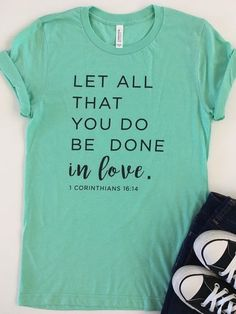 617f4644 Valentine's Day Shirt. Christian Shirts. Love Shirt. Corinthians 16:14. Let  All That You do be Done in Love. Graphic Tees. Love Shirt