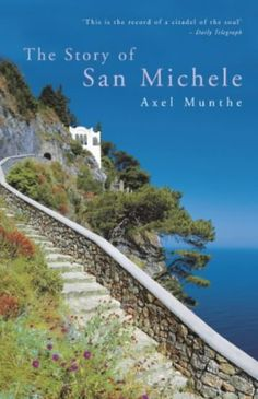 Axel Munthe - The Story of San Michele