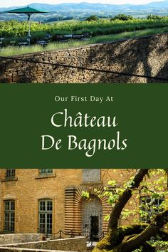 How We Spent Our First Day At Château De Bagnols