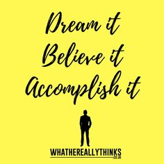 Dream big , visualise it and get working to accomplish it !