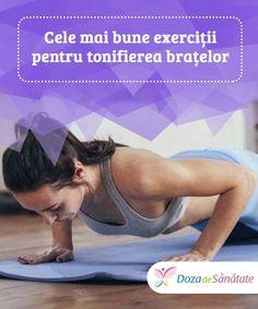 Cele mai bune exerciții pentru tonifierea brațelor.  Când vine vorba de antrenarea brațelor, este foarte important să nu exagerezi cu repetările. Ai putea ajunge să îți forțezi prea mult musculatura, fapt care s-ar dovedi contraproductiv. Health Care, Spa, Exercise, Fitness, Sports, The Body, Ejercicio, Hs Sports, Excercise