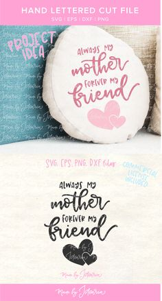 This Mother's day svg design featuring quote Always my mother forever my friend would make a cute mother's day craft project like a pillowcase or a mug. Celebrate a mom to show how much you love her and make her a memorable diy gift. #handlettered #svgfiles