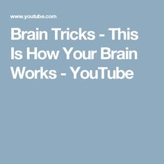 Brain Tricks - This Is How Your Brain Works - YouTube: How first impressions are not always correct