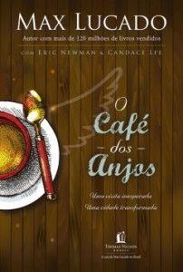 O Café dos Anjos. Max Lucado, Eric Newman e Candace Lee. Life Quotes Love, Love Movie, Book Of Life, Book Lists, My Love, Books, Anne Mccaffrey, John Maxwell, Romances