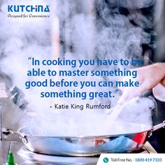 Master your cooking skills and create delicacies that are simply great! #Kutchina #DesignedForConvenience #HeartOfAHome