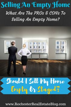Should I Sell My Home Empty or Staged - What Are The PROs and CONs To Selling An Empty Home - http://www.rochesterrealestateblog.com/sell-home-empty-or-staged/ via @KyleHiscockRE