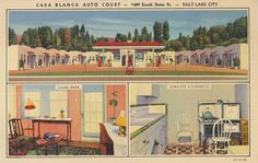 Casa Blanca Auto Court once upon a time in Salt Lake City Temple Square, University Of Utah, Architecture Plan, Salt Lake City, Far Away, Motel, Vintage Postcards, Best Hotels, Great Photos