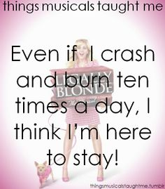 Even If I Crash & Burn Ten Times A Day, I Think I'm Here To Stay !