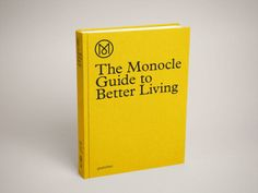 Oh MY GOD! I am ordering that right now!! The Monocle Guide to Better Living - Monocle's first book