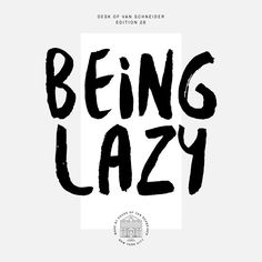 """""""Laziness in itself is a great driver for innovation. Often times the greatest ideas and innovations are born out of laziness, by people who were too lazy to do a certain task."""" Being Lazy by Tobias van Schneider on Medium"""
