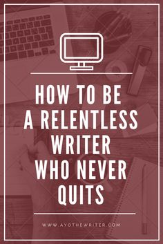 Feel like giving up on your writing career? Read this.   Want to learn how to become unstoppable in your writing career? Read this.