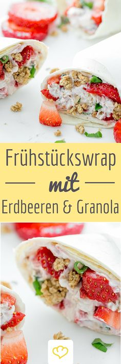 Frühstückswrap mit Erdbeeren und Granola: Eine Tortilla – mit Frischkäse bestrichen, mit Erdbeeren belegt und mit Knuspermüsli gefüllt.