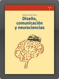 Diseño, comunicación y neurociencias Jorge de Buen Unna *Por leer*