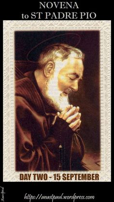 NOVENA to St Padre Pio/St Pius of Pietrelcina – DAY TWO – 15 September  St Padre Pio you have said:  I implore you to be faithful and humble and always to keep the great Mother of God before your mental gaze, she who humbled herself more profoundly the more she was exalted. Never, ever be exalted at your virtues but repeat that everything comes from ....#mypic