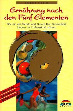 Ernährung nach den Fünf Elementen * Barbara Temelie Joy Verlag 1993