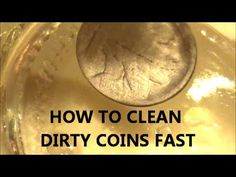 HOW TO CLEAN COINS FAST amd EASY to reveal lost dates - YouTube
