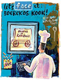 Om die goeie Geskiedenis te eet | SARIE Kos.  My article looks at heritage and nostalgia food. ONTHOUKOS. Illustration by Frans Groenewald South African Artists, South African Recipes, Kitchen Art, Food Illustrations, Recipe Cards, Childrens Books, Food To Make, Folk Art, Chefs