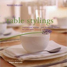 Table Stylings: Amazon.co.uk: Tessa Evelegh: 9780754809319: Books