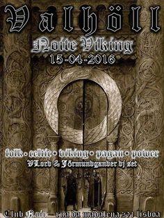 VALHÖLL NIGHT - Noite Viking Sexta 15 de Abril Evento: https://www.facebook.com/events/254716518199694/ #Folk #Celtic #Viking #Pagan #Power #Metal Hosts: VLord & Jőrmundgander Entrada 2 Noir Aberto das 23 às 4