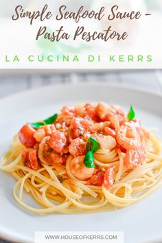 Simple Pasta Pescatore Recipe your family will love | La Cucina di Kerrs | Seafood Sauce | Modern Italian Cooking | 15 minute dinner | Easy Meals for busy families | Italian with a twist