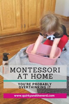 When it comes to Montessori at home, you're probably overthinking it. Read about how I learned that using Montessori ideas in your home doesn't have to be complicated. quirkyandthenerd.com #toddler #montessori #activities