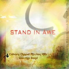 """CCMH Worship Band """"Stand in Awe""""    My Dad and sister are both in this band.    Available on iTunes and Amazon.com"""