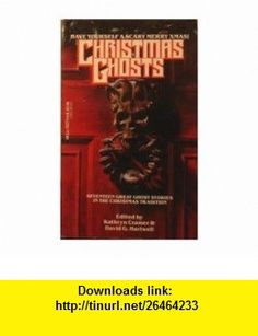 Christmas Ghosts ( Seventeen Great Ghost Stories In The Christmas Tradition) (9780440202172) Kathryn Cramer, David G. Hartwell , ISBN-10: 0440202175  , ISBN-13: 978-0440202172 ,  , tutorials , pdf , ebook , torrent , downloads , rapidshare , filesonic , hotfile , megaupload , fileserve