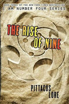 The Rise Of Nine, Book 3 of the I Am Number Four Series By Pittacus Lore #books #movies #yalit