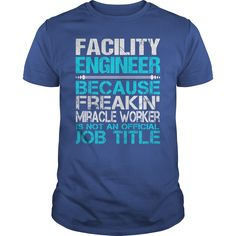 (Tshirt Sale) Awesome Tee For Facility Engineer [Tshirt Sunfrog] Hoodies, Funny Tee Shirts