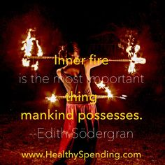 Inner fire quote  Http://www.HealthySpending.com   #quotes #health #fitness #fit #fitnessaddict #workout #CleanEating #healthy #Instahealth #fitnessjourney #healthychoices #HealthyFood #motivation #determination #lifestyle #getfit #exercise #weightloss #weightless #motivation #weightlossJourney #wellness #fitfam #fit4life  #fitnesshumor #healthHumor