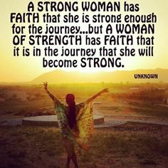 It is in the journey that women will become strong