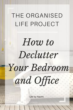 How to declutter your bedroom and office