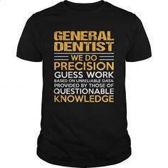 GENERAL-DENTIST #shirt #T-Shirts. MORE INFO => https://www.sunfrog.com/LifeStyle/GENERAL-DENTIST-122125287-Black-Guys.html?60505