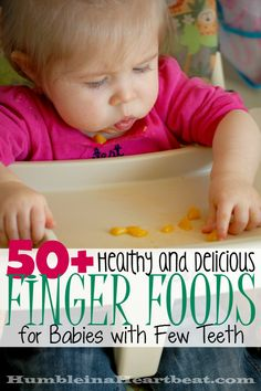 A baby with few teeth can't have finger foods, can they? Of course they can! These 50+ foods are great for little ones even if they have few or no teeth.