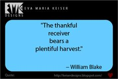 Eva Maria Keiser Designs: Quote: −William Blake Frog Design, William Blake, Country Life, Confessions, Thankful, Wisdom, Thoughts, Quotes, Quotations