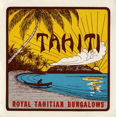 Lost Art of Hotel Luggage Labels Vintage LL: Royal Tahitian Bungalows, TahitiTahiti (disambiguation) Tahiti is an island in French Polynesia. Tahiti may also refer to: Luggage Stickers, Luggage Labels, Vintage Luggage, Vintage Travel Posters, Vintage Artwork, Vintage Prints, Tahiti, Rock N Folk, Surf