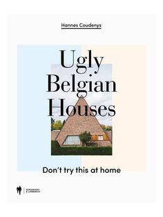 Ugly Belgian Houses Book | uglybelgianhouses
